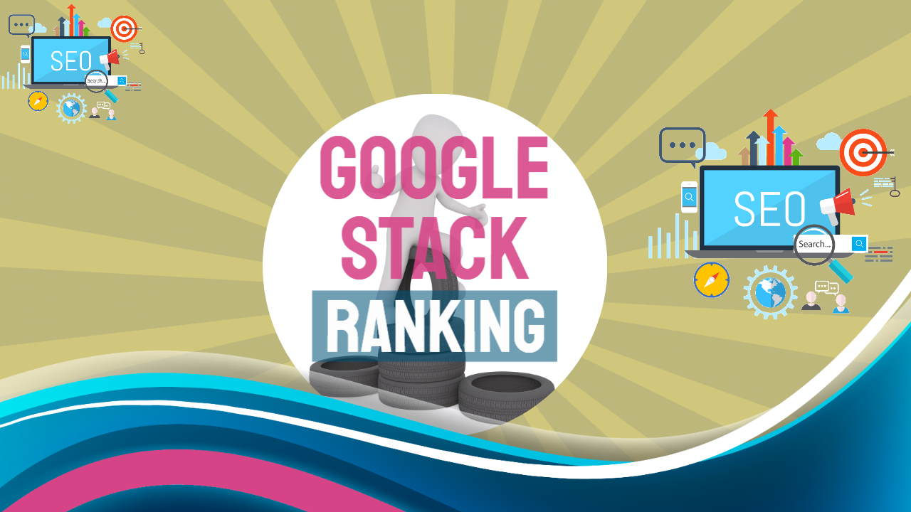 "Image is used as the article featured image and bears the text: ""Google stack ranking""."