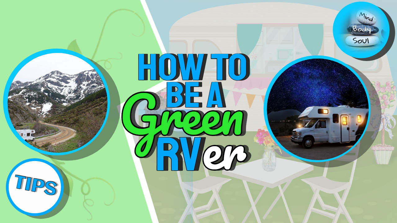 """Image Text: """"How to be a green RVer""""."""
