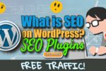 What is SEO on WordPress? WordPress SEO Plugins Explained