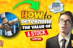 How to Determine the Value of a Stock