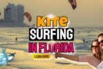 Kite Surfing in Florida for Wind Chasers and Wave Hunters