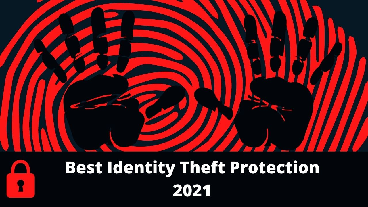 Best Identity Theft Protection 2021