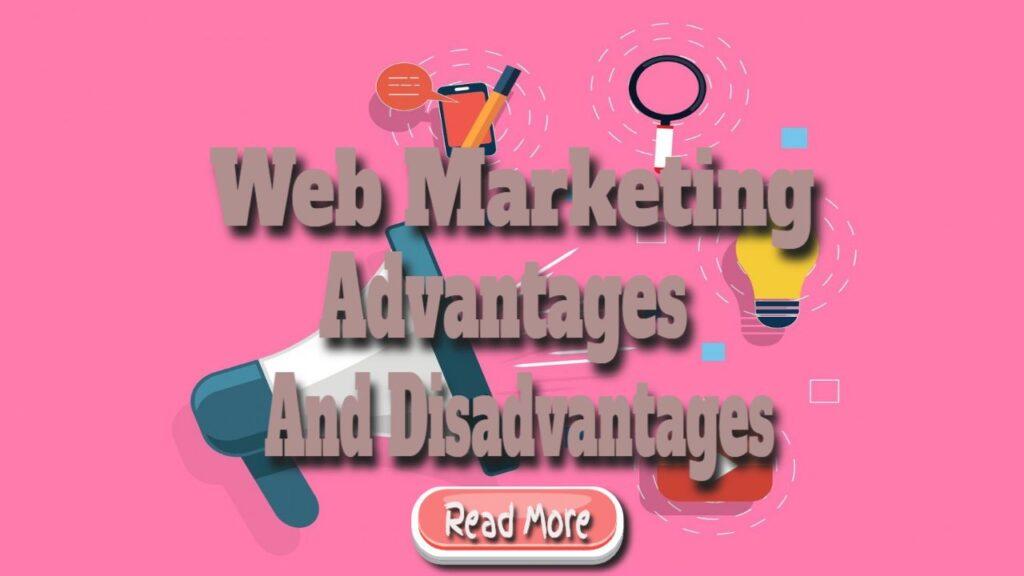 web marketing advantages and disadvantages