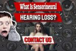 What Is Sensorineural Hearing Loss? Symptoms And Causes
