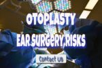 How Risky Is Ear Surgery – How Long Does It Take To Heal?